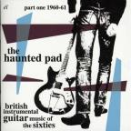 Haunted Pad: British Instr Guitar Music Of 60's 1