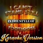 I Can't Stand Still (In The Style Of Footloose) [karaoke Version] - Single