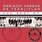 Best of Mariachi Vargas de Tecalitlan: Ultimate Collection