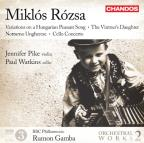 Miklos Rozsa: Variations on a Hungarian Peasant Song; The Vintner's Daughter; Notturno Ungharese; Cello Concerto