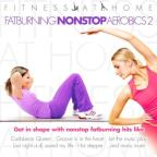 Fitness At Home: Fatburning Nonstop Aerobics, Vol. 2