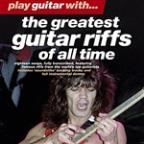 Play Guitar With…the Greatest Guitar Riffs Of All Time