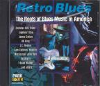 Retro Blues: The Roots Of Blues Music In America
