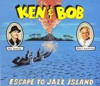 Ken and Bob Escape to Jazz Island
