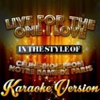 Live For The One I Love (In The Style Of Celine Dion From Notre Dame De Paris) [karaoke Version] - Single