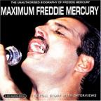 Maximum Freddie Mercury: The Unauthorised Biograph