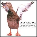Paul Tillotson Trio Duck Callin' Man