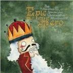 Amazing, Spectacular, Christmastime Adventures of Epic Hero.