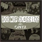 Doo - Wop Classics, Vol. 7: Onyx Records