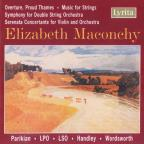 Elizabeth Maconchy: Overture, Proud Thames; Music for Strings; Symphony for Double String Orchestra and others