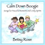Calm Down Boogie: Songs For the Peaceful Moments and Lively Spirits