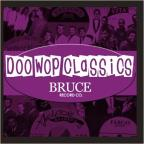 Doo - Wop Classics, Vol. 8: Bruce Records