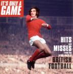 Its Only A Game - Hits & Misse