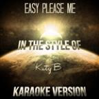 Easy Please Me (In The Style Of Katy B) [karaoke Version] - Single