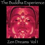 Buddha Experience-Zen Dreams Vol. 1