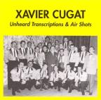 Xavier Cugat 1942-1946: Unheard Transcriptions & Air Shots