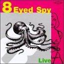 8 Eyed Spy Live
