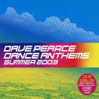 Dance Anthems: Summer 2003: Mixed By Dave Pearce