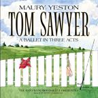 Maury Yeston: Tom Sawyer - A Ballet in Three Acts