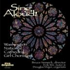 Sing Aloud! / Washington National Cathedral Girl Choristers