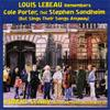 Louis Lebeau Remembers Cole Porter, Not Stephen Sondheim (But Sings Their Songs Anyway)