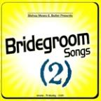 Bridegroom Songs Vol. 2