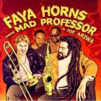 Faya Horns Meet Mad Professor & Joe Ariwa