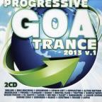Progressive Goa Trance 2013, Vol. 1