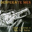 Desperate Men - The Legend & The Outlaw