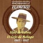 Great Interpreters Of Flamenco -  Niño De Cabra, El Cojo De Málaga   [1907 - 1927]