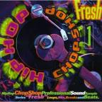 Hip Hop Chop Shop Fresh 1
