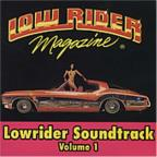 Lowrider Soundtrack Vol. 1