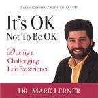 It's Ok Not To Be Ok During A Challenging Life Exp