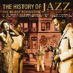 History Of Jazz/Be-Bop Revolution