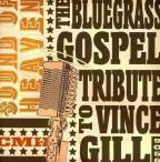 Sound of Heaven: The Bluegrass Tribute to Vince Gill