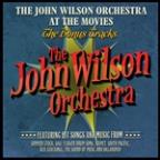 John Wilson Orchestra At The Movies - The Bonus Tracks