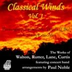 Walton, Rutter, Lane, Curtis: Classical Winds, Vol. 1, Featuring Concert Band Arrangements By Paul Noble