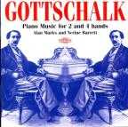 Gottschalk: Piano Music for 2 and 4 Hands