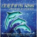 Dolphin's Kiss: Dreams In Trance