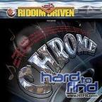 Riddim Driven: Chrome