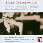 Luigi Dallapiccola: Due Pezzi; Variazioni; Dialoghi; Three Questions with Two Answers