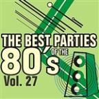 Best Parties Of The 80's Vol. 27