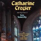 Catharine Crozier Plays Organ Music of Leo Sowerby