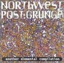 Northwest Post-Grunge: Another Elemental Compilation