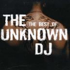 Best Of The Unknown DJ