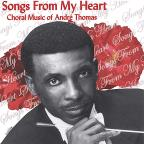 Songs From My Heart: Choral Music Of Andre Thomas