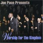Joe Pace Presents: Worship For The Kingdom