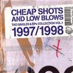 Cheap Shots and Low Blows, Vol. 1: The TKO Singles 1997 - 1998