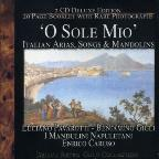 O Sole Mio: Italian Arias Songs & Mandli