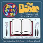 Bible: Let's Sing About the Book We Love!
